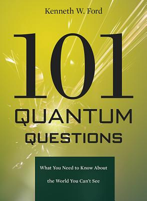 101 Quantum Questions By Ford, Kenneth W./ Hewitt, Paul (ILT)