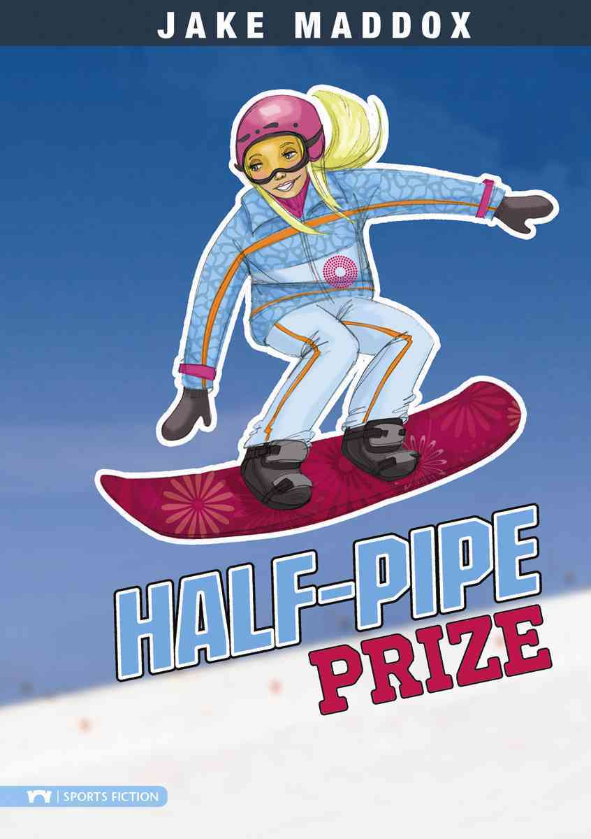 Half-Pipe Prize By Maddox, Jake/ Stevens, Eric/ Mourning, Tuesday (ILT)