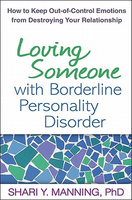Loving Someone With Borderline Personality Disorder By Manning, Shari Y./ Linehan, Marsha M. (FRW)